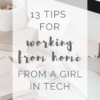 13 Tips For Working From Home During Quarantine From A Girl In Tech